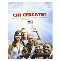 CHI CERCATE? +LA BIBBIA