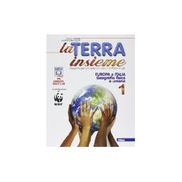 TERRA INSIEME 1 EUROPA ITALIA +GEOL.+REG