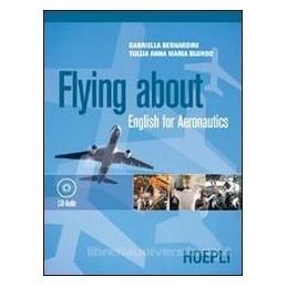 FLYING ABOUT  ENGLISH FOR AERONAUTICS+CD