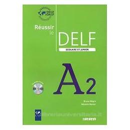 REUSSIR LE DELF SCOLAIRE ET JUNIOR A2+CD