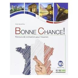 BONNE CHANCE! PARCOURS DE CIVILISATION POUR L'EXAMEN Vol. U