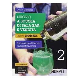 NUOVO A SCUOLA DI SALA BAR E VENDITA LABORATORIO DI SERVIZI ENOGASTRONOMICI Vol. 2
