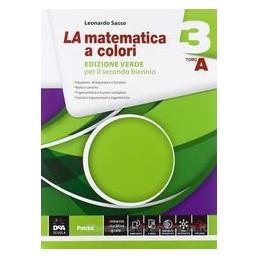 MATEMATICA A COLORI (LA)   EDIZIONE VERDE   VOLUME 3 A+B + EBOOK SECONDO BIENNIO E QUINTO ANNO Vol.