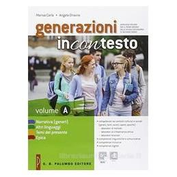 GENERAZIONI INCONTESTO NARRATIVA (GENERI), ALTRI LINGUAGGI, TEMI DEL PRESENTE, EPICA Vol. U