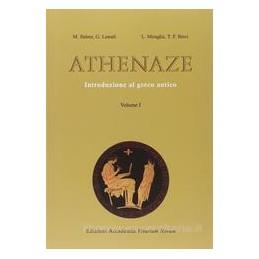 ATHENAZE VOLUME I  EDIZIONE MISTA INTRODUZIONE AL GRECO ANTICO Vol. U