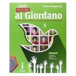 INSIEME AL GIORDANO VOLUME 1 + PALESTRA COMPETENZA + BIBBIA IN CLASSE Vol. 1