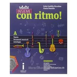 INSIEME CON RITMO ! A   TEORIA   STRUMENTI MUSICALI   ANTOLOGIA + CD+DVD  B   STORIA DELLA MUSIC Vol