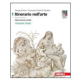 ITINERARIO NELL`ARTE. 4A EDIZIONE VERSIONE VERDE - VOLUME 1 (LDM) DALLA PREISTORIA A GIOTTO Vol. 1