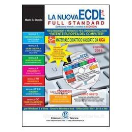 NUOVA ECDL PIU FULL STANDARD 2016 (LA) IL MANUALE PIU SEMPLICE E COMPLETO PER CONSEGUIRE L`ECDL Vol.
