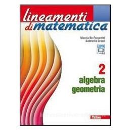 LINEAMENTI DI MATEMATICA 2  ALGEBRA GEOM