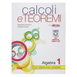 CALCOLI E TEOREMI  ALGEBRA 1