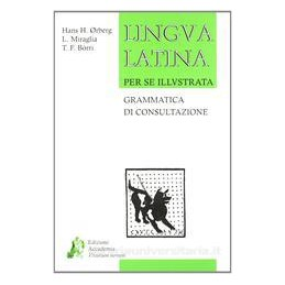 LINGUA LATINA ED.MOD. GRAMMATICA CONSULT