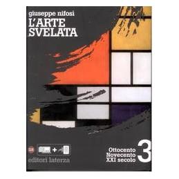 ARTE SVELATA 3  `800 `900 XXI SECOLO