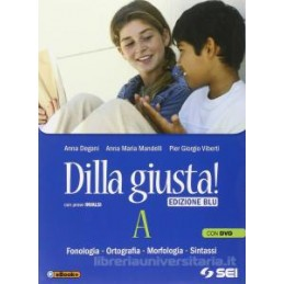 DILLA GIUSTA! EDIZ.BLU A +DVD +TEST+SCH.