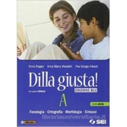 DILLA GIUSTA! EDIZ.BLU A+Q +TEST +SCHEMI