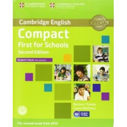 COMPACT FIRST FOR SCHOOLS   2ND EDITION STUDENT`S BOOK WITH ANSWERS WITH CD ROM