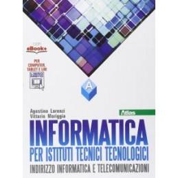 INFORMATICA PER ISTITUTI TECNICI TECNOLOGICI A  Vol. 1
