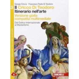 CRICCO DI TEODORO (IL)   VOL  3 COMPATTO VERS  GIALLA MULTIMEDIALE (LDM) ITINERARIO NELL`ARTE 3ED. D
