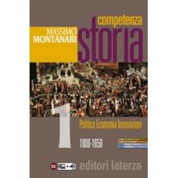 COMPETENZA STORIA. PER LE SCUOLE SUPERIORI. VOL. 1: 1000-1650 POLITICA ECONOMIA INNOVAZIONI.