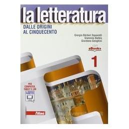 LETTERATURA (LA) DALLE ORIGINI AL CINQUECENTO Vol. U