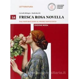 FRESCA ROSA NOVELLA ED. ROSSA 3A DAL NATURALISMO AL PRIMO NOVECENTO VOL. 3