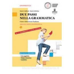 DUE PASSI NELLA GRAMMATICA USARE E DESCRIVERE L`ITALIANO Vol. U