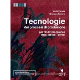TECNOLOGIE DEI PROCESSI DI PRODUZIONE - VOLUME U PER IL SECONDO BIENNIO (LDM) PER L`INDIRIZZO GRAFIC