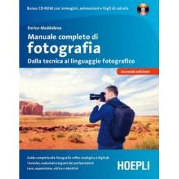 MANUALE COMPLETO DI FOTOGRAFIA. DALLA TECNICA AL LINGUAGGIO FOTOGRAFICO