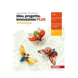 IDEA, PROGETTO, INNOVAZIONE - CONF  TECNOLOGIA PLUS + DISEGNO (LDM) CONFEZIONE TECNOLOGIA PLUS + DIS