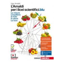 AMALDI PER I LICEI SCIENTIFICI BLU (L`) - VOLUME UNICO (LDM) LE MISURE, L`EQUILIBRIO, IL MOTO, LA LU