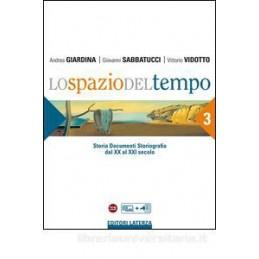 SPAZIO DEL TEMPO VOL. 3 (LO) STORIA DOCUMENTI STORIOGRAFIA. DAL XX AL XXI SECOLO Vol. 3