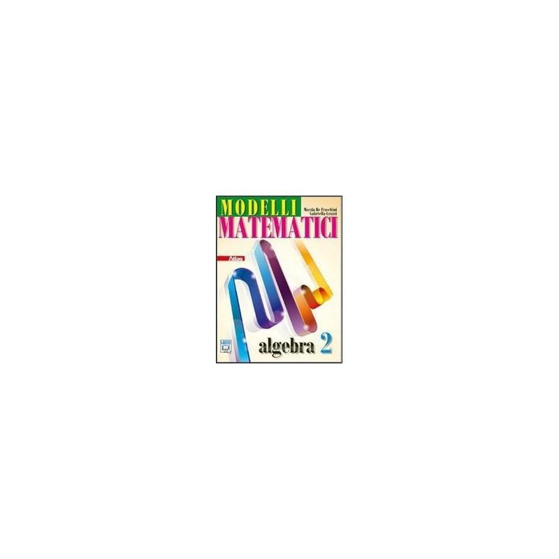 MODELLI MATEMATICI  ALGEBRA 2 X BN