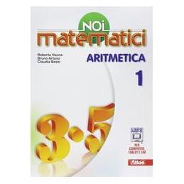 NOI MATEMATICI  ARITMETICA 1 +LAB.1