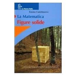 MATEMATICA  FIGURE SOLIDE +LEGGI MATEMAT