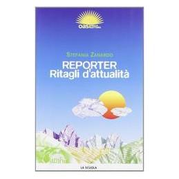 REPORTER  RITAGLI D`ATTUALITA`