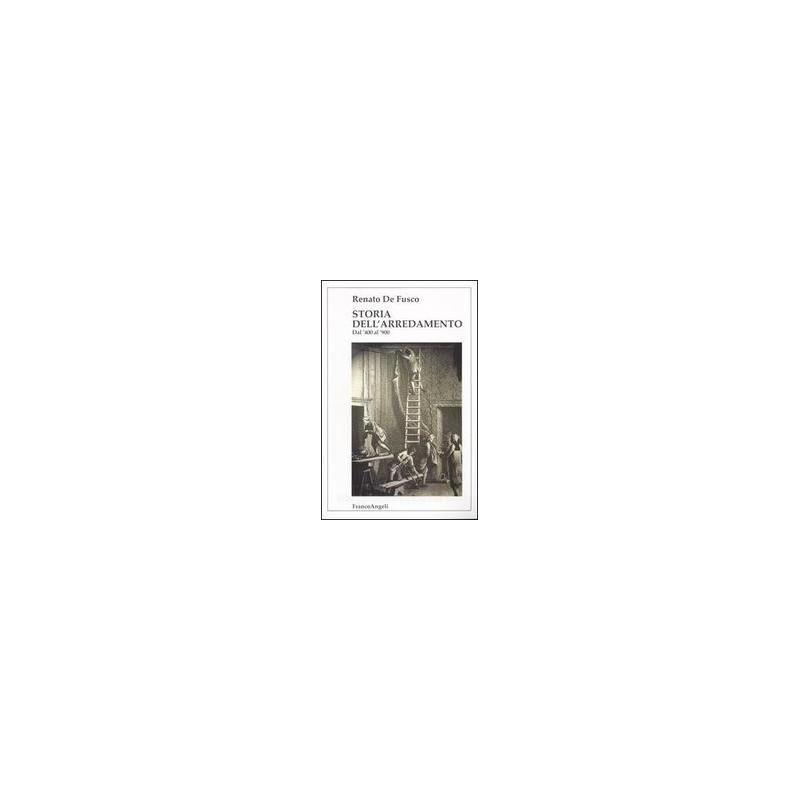 STORIA DELL`ARREDAMENTO. DAL `400 AL `900