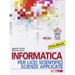 INFORMATICA PER LICEI SCIENTIFICI SCIENZE APPLICATE PRIMO BIENNIO Vol. U
