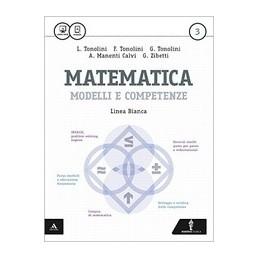 MATEMATICA MODELLI E COMPETENZE   LINEA BIANCA VOLUME 3 Vol. 1