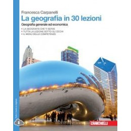GEOGRAFIA IN 30 LEZIONI (LA)   VOLUME UNICO (LD) GEOGRAFIA GENERALE ED ECONOMICA Vol. U