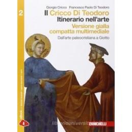 CRICCO DI TEODORO (IL)   VOL  2 COMPATTO VERS  GIALLA MULTIMEDIALE (LDM) ITINERARIO NELL`ARTE 3ED. D