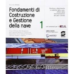 FONDAMENTI DI COSTRUZIONE E GESTIONE DELLA NAVE 1 CORSO DI SCIENZE DELLA NAVIGAZIONE Vol. 1