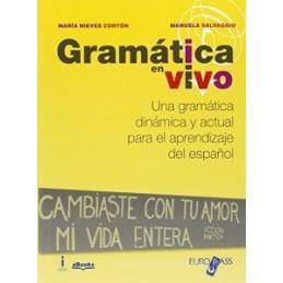 GRAMATICA EN VIVO UNA GRAMATICA DINAMICA Y ACTUAL PARA EL APRENDIZAJE DEL ESPANOL Vol. U