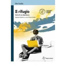 RIFUGIO (IL) STORIA DI UNA DIPENDENZA APPARATO DIDATTICO A CURA DI PAOLA CATALDO Vol. U