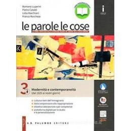 PAROLE LE COSE (LE) MODERNITA E CONTEMPORANEITA  (DAL 1925 AI NOSTRI GIORNI) 3B Vol. 3