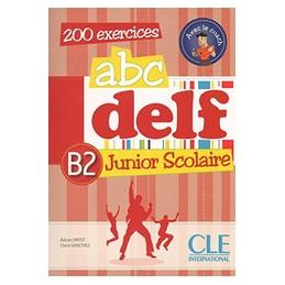 ABC DELF JUNIOR SCOLAIRE B2  VOL. U