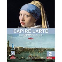 CAPIRE L`ARTE DAL QUATTROCENTO AL ROCOCO` Vol. 2