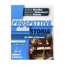 PROSPETTIVE DELLA STORIA. CON ATLANTE. EDIZ. BLU. PER LE SCUOLE SUPERIORI. CON E-BOOK. CON ESPANSION