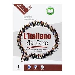 ITALIANO DA FARE (L`) MANUALE DI GRAMMATICA ITALIANA PER IL BIENNIO VOL. U