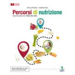 PERCORSI DI NUTRIZIONE - VOLUME UNICO (LDM) SECONDA EDIZIONE DI CIBO CHE NUTRE Vol. U