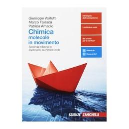 CHIMICA: MOLECOLE IN MOVIMENTO - VOLUME UNICO (LDM) SECONDA EDIZIONE DI ESPLORIAMO LA CHIMICA.VERDE